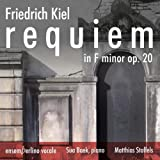 Kiel: Requiem in F Minor
