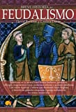 img - for Breve historia del feudalismo (Spanish Edition) book / textbook / text book