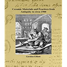 Ceramic Materials and Practices from Antiquity to circa 1900