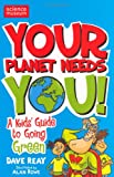 Your Planet Needs You!, Dave Reay, 0330450956