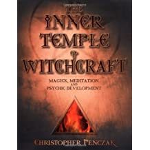 The Inner Temple of Witchcraft: Magick, Meditation and Psychic Development