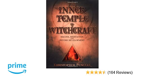 The inner temple of witchcraft magick meditation and psychic the inner temple of witchcraft magick meditation and psychic development penczak temple series christopher penczak 9780738702766 amazon books fandeluxe Image collections
