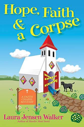 Book Cover: Hope, Faith, and a Corpse: A Faith Chapel Mystery
