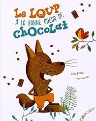 Le loup à la bonne odeur de chocolat par Paule Battault