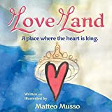 img - for Love Land: A Place Where the Heart Is King. book / textbook / text book