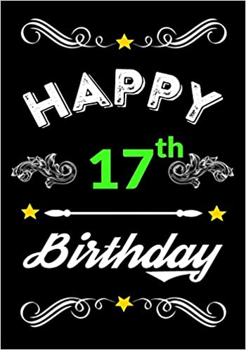 Happy 17th Birthday Keepsake Journal Notebook Space For Best Wishes