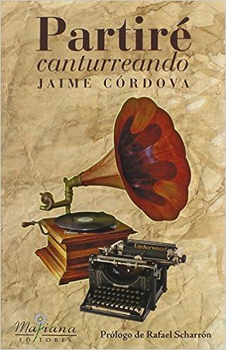 Partire Canturreando (Spanish Edition): Jaime Córdova, Mariana Editores, Ivan Figueroa Luciano: 9780981741666: Amazon.com: Books