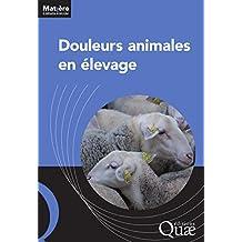 Douleurs animales en élevage (Matière à débattre & décider) (French Edition)