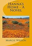 Hanna's Home - a Novel, Margie Wilson, 1490395385