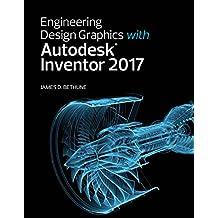 Engineering Design Graphics with Autodesk Inventor 2017 (2-download)