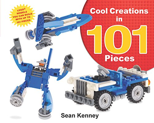 Cool Creations in 101 Pieces: Lego™ Models You Can Build with Just 101 Bricks (Sean Kenney