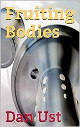 Fruiting Bodies (Nanovirus Book 2)