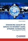 Enhancing Quality of Service in Internet Using Dynamic Scheduling, Animesh Dalakoti, 3843380090
