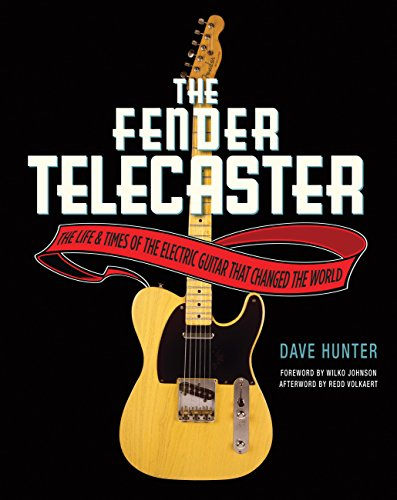 - The Fender Telecaster: The Life and Times of the Electric Guitar That Changed the World