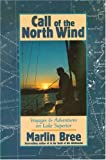 img - for Call of the North Wind: Voyages and Adventures on Lake Superior book / textbook / text book