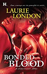 (Bonded by Blood) By London, Laurie (Author) Mass market paperback on (01 , 2011)