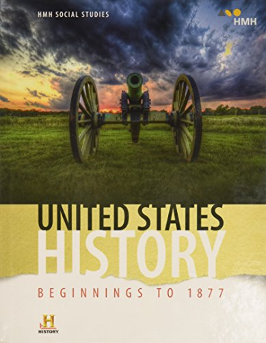HMH Social Studies United States History: Beginnings to 1877: Student Edition 2018