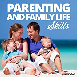 Parenting and Family Life Skills Hypnosis
