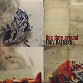 Amazon.com: This Time Around: Tony Bataska: MP3 Downloads