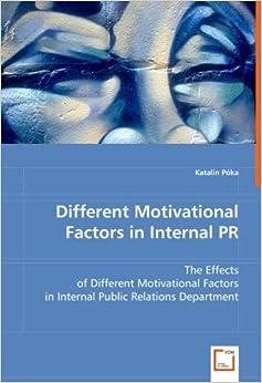 Different Motivational Factors in Internal PR: The Effects of Different Motivational Factors in Internal Public Relations Department