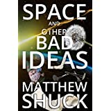 Space, and Other Bad Ideas