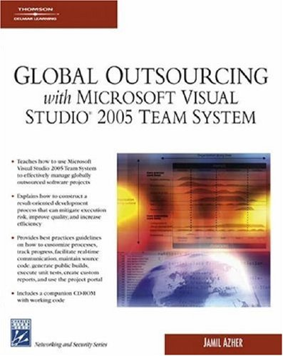 Global Outsourcing with Microsoft Visual Studio 2005 Team System (Networking & Security Series)