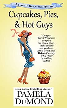Cupcakes, Pies, and Hot Guys (An Annie Graceland Cozy Mystery Book 3) by [DuMond, Pamela]