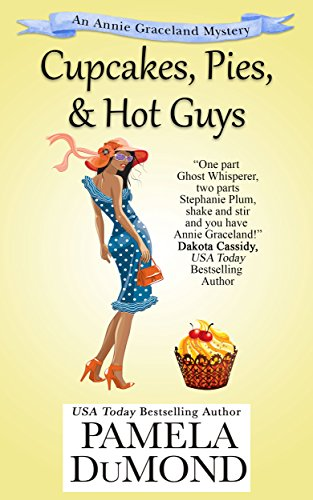Cupcakes, Pies, & Hot Guys (An Annie Graceland Cozy Mystery Book 3)