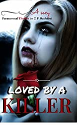 Loved By A Killer: A Sexy Paranormal Thriller (Book one)