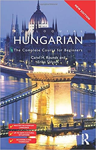 The Complete Course for Beginners Colloquial Hungarian