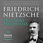 Thus Spoke Zarathustra: A Book for All and None | Friedrich Nietzsche