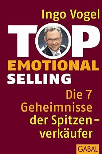 Top Emotional Selling  Die 7 Geheimnisse Der Spitzenverkäufer  Dein Business