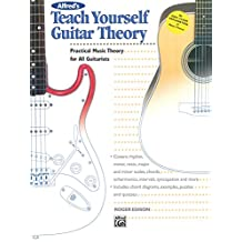 Alfred's Teach Yourself Guitar Theory: Practical Music Theory for All Guitarists (Teach Yourself Series)