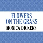 Flowers on the Grass | Monica Dickens