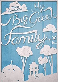 My Big Greek Family by [Constantine, Maria]