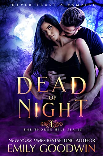Dead of Night (A vampire and witch paranormal romance) (The Thorne Hill Series Book 1) by [Goodwin, Emily]
