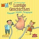 Lustige Geschichten: Flausen, Faxen, Firlefanz | Ann-Katrin Heger