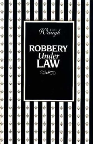 Robbery Under Law  The Mexican Object Lesson