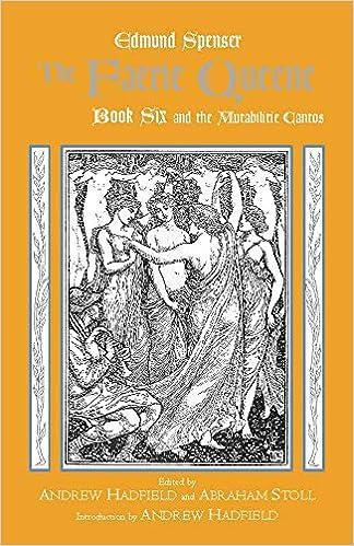 Amazon.com: The Faerie Queene, Book Six and the Mutabilitie Cantos (Hackett  Classics) (Bk. 6) (9780872208919): Spenser, Edmund, Hadfield, Andrew,  Stoll, Abraham: Books