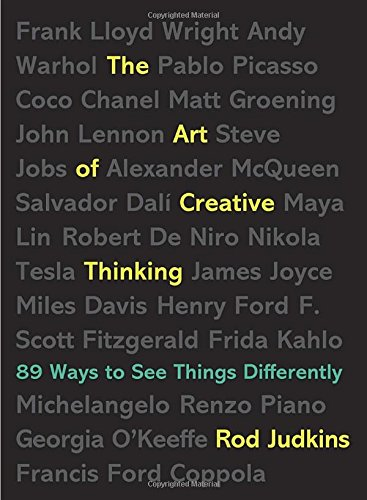 The Art of Creative Thinking: 89 Ways to See Things Differently, by Rod Judkins