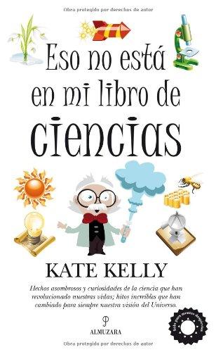 Descargar Libro Eso No Está En Mi Libro De Ciencias Kate Kelly