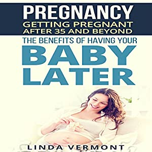 Getting Pregnant after 35 and Beyond Audiobook