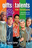GIFTS and TALENTS for TEENAGERS, Carol Carter, 0974204455