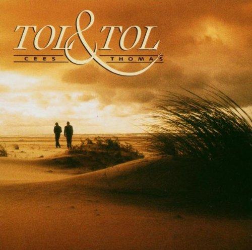 Tol & Tol* Cees Tol & Thomas Tol - Tol & Tol