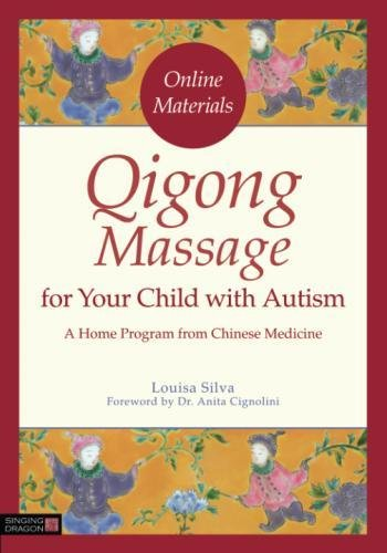 Qigong Massage for Your Child with Autism: A Home Program from Chinese Medicine by Singing Dragon