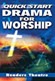 Quick Start Drama for Worship, Bette Dale Moore and Kevin Stoltz, 0834174480