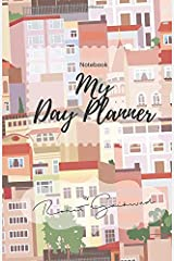 Notebook: My Day Planner: Day Planner Paperback