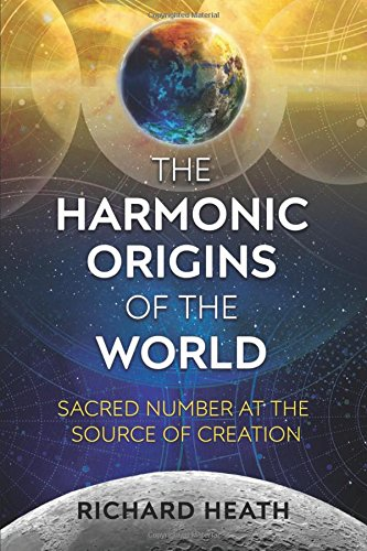 Download The Harmonic Origins of the World: Sacred Number at the Source of Creation ebook