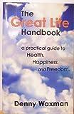 The Great Life Handbook, Denny Waxman, 0972660305