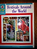 Festivals Around the World, Schaffer, Frank Publications, Inc. Staff, 0764700634